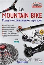 CICLISMO. LA MOUNTAIN BIKE. MANUAL DE MANTENIMIENTO Y REPARACIÓN - THÖMAS ROGNER. NUEVA EDICIÓN ACT. (Coleccionismo Deportivo - Libros de Ciclismo)