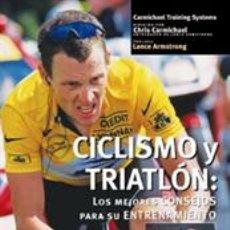 Coleccionismo deportivo: MOUNTAIN BIKE. CICLISMO Y TRIATLÓN: LOS MEJORES CONSEJOS PARA SU ENTRENAMIENTO - CHRIS CARMICHAEL. Lote 40790201