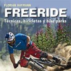 Coleccionismo deportivo: CICLISMO. MOUNTAIN BIKE. FREERIDE. TÉCNICAS, BICICLETAS Y BIKE PARKS - FLORIAN HAYMANN. Lote 41054319