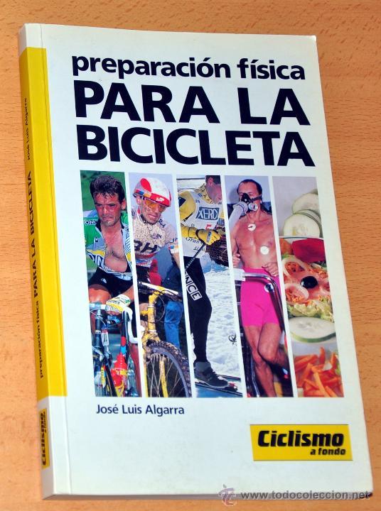 PREPARACIÓN FÍSICA PARA LA BICICLETA - DE JOSÉ LUIS ALGARRA - EDITORIAL CICLISMO A FONDO - AÑO 1993 (Coleccionismo Deportivo - Libros de Ciclismo)