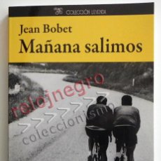 Coleccionismo deportivo: MAÑANA SALIMOS BIOGRAFÍA DE LOUISON BOBET CICLISTA FRANCÉS TOUR FRANCIA CICLISMO JEAN LIBRO DEPORTE. Lote 44877670