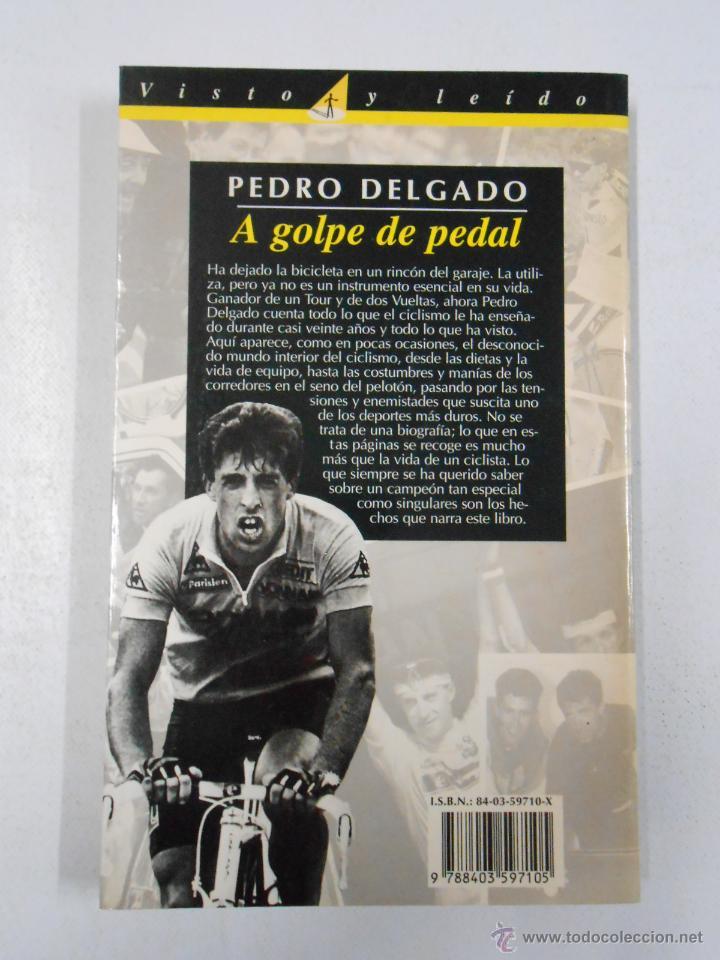 Coleccionismo deportivo: PEDRO DELGADO A GOLPE DE PEDAL. JULIAN REDONDO. COLECCIÓN VISTO Y LEIDO. TDK209 - Foto 4 - 46184873