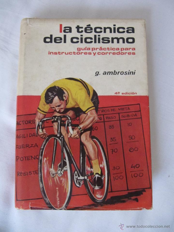 LA TECNICA DEL CICLISMO - GUIA PRACTICA PARA INSTRUCTORES Y CORREDORES. AÑO 1976 - 4ª EDICION (Coleccionismo Deportivo - Libros de Ciclismo)