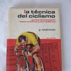 Coleccionismo deportivo: LA TECNICA DEL CICLISMO - GUIA PRACTICA PARA INSTRUCTORES Y CORREDORES. AÑO 1976 - 4ª EDICION. Lote 46519038