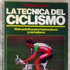 Coleccionismo deportivo - LA TÉCNICA DEL CICLISMO - GUÍA PRÁCTICA PARA INSTRUCTORES Y CORREDORES - GIUSEPPE AMBROSINI 1993 - 50205522