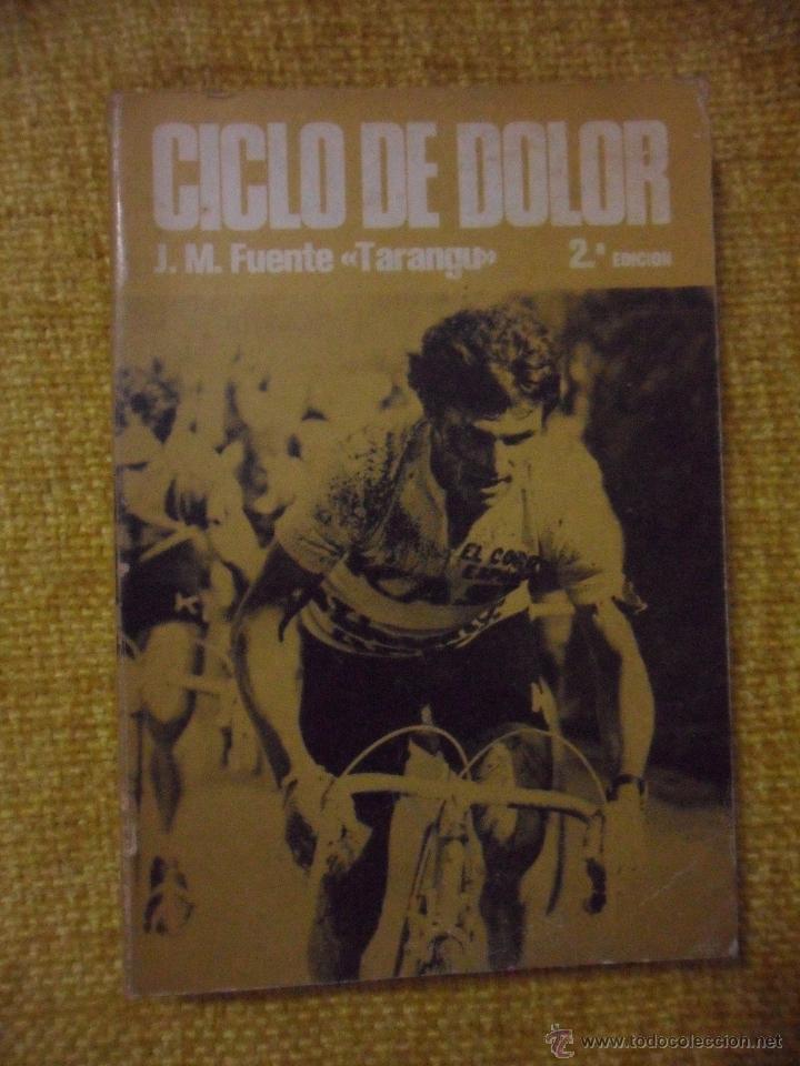 CICLO DE DOLOR. JOSE MANUEL FUENTE, TARANGU. 2ª EDICION. J.M. FUENTE Y J.L. ALVAREZ ZARAGOZA. GRAFIC (Coleccionismo Deportivo - Libros de Ciclismo)