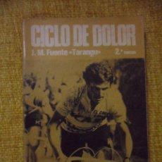 Coleccionismo deportivo: CICLO DE DOLOR. JOSE MANUEL FUENTE, TARANGU. 2ª EDICION. J.M. FUENTE Y J.L. ALVAREZ ZARAGOZA. GRAFIC. Lote 171217688