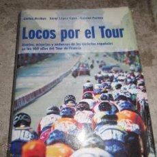 Coleccionismo deportivo: LOCOS POR EL TOUR. Lote 51850142