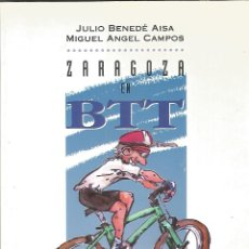 Collectionnisme sportif: ZARAGOZA EN BTT. JULIO BENEDE AISA Y MIGUEL ANGEL CAMPOS. 1993.. Lote 53814655