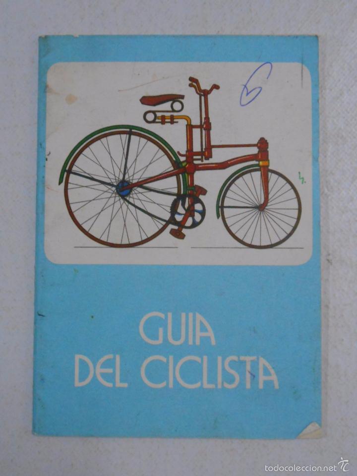 GUIA DEL CICLISTA. DIRECCION GENERAL DE TRAFICO. 1981. TDK222 (Coleccionismo Deportivo - Libros de Ciclismo)