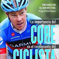 Coleccionismo deportivo: CICLISMO. LA IMPORTANCIA DEL CORE EN EL RENDIMIENTO DEL CICLISTA - TOM DANIELSON/ALLISON WESTFAHL. Lote 57756242