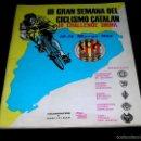 Coleccionismo deportivo: III GRAN SEMANA DEL CICLISMO CATALÁN, PROGRAMAS ITINERARIOS OFICIALES, 10-14 MARZO 1965.. Lote 57990363