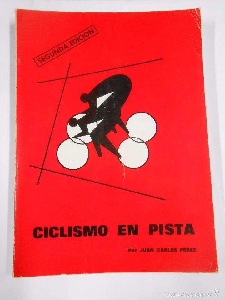 CICLISMO EN PISTA .- JUAN CARLOS PEREZ. TDK293 (Coleccionismo Deportivo - Libros de Ciclismo)
