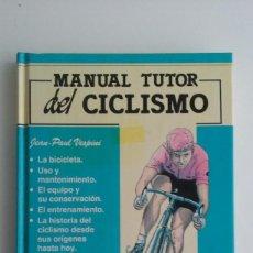 Coleccionismo deportivo: LIBRO/MANUAL TUTOR DEL CICLISMO.. Lote 60634443