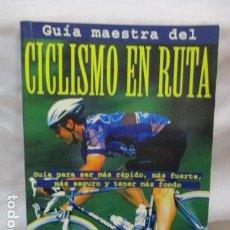 Coleccionismo deportivo: GUIA MAESTRA DEL CICLISMO EN RUTA - - POR ED PAVELKA - VER FOTOS - COMO NUEVO. Lote 68958057