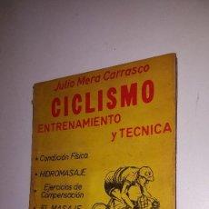 Coleccionismo deportivo: CICLISMO ENTRENAMIENTO Y TECNICA - JULIO MERA CARRASCO. Lote 71629867
