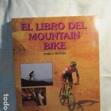 Coleccionismo deportivo: EL LIBRO DEL MOUNTAIN BIKE - LIBRO DE PABLO BUENO - DESNIVEL 1ª EDICIÓN 1992 . Lote 73501263