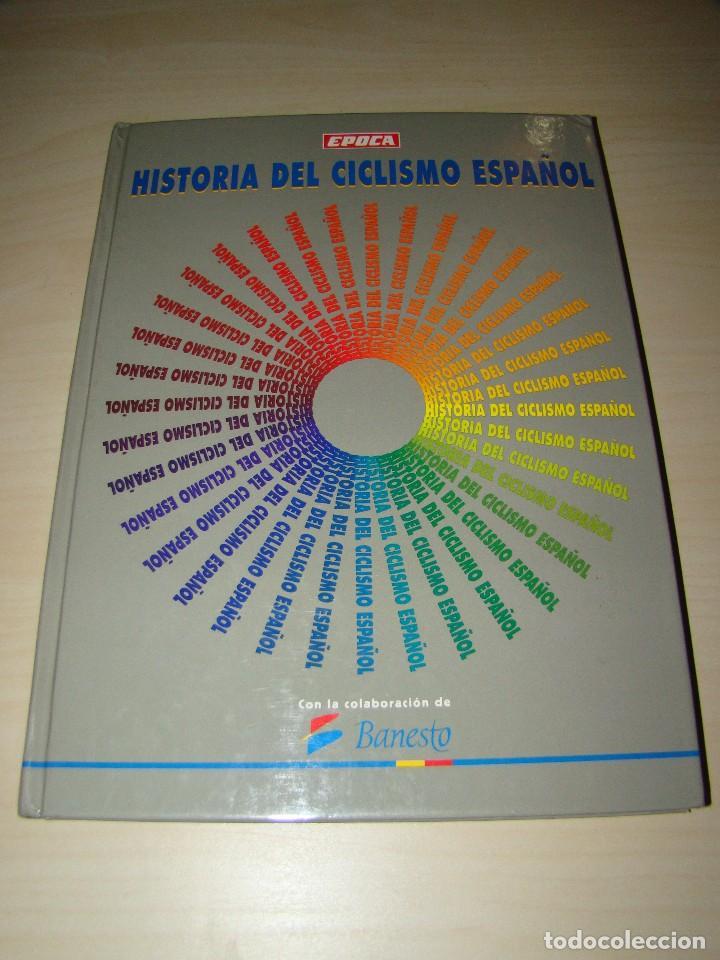 HISTORIA DEL CICLISMO ESPAÑOL - ÉPOCA (Coleccionismo Deportivo - Libros de Ciclismo)