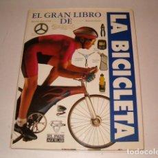 Coleccionismo deportivo: RICHARD BALLANTINE, RICHARD GRANT. EL GRAN LIBROS DE LA BICICLETA. RMT78822. . Lote 75301351