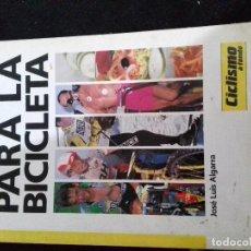 Coleccionismo deportivo: PREPARACION FISICA PARA LA BICICLETA.JOSE LUIS ALGARRA-CICLISMO A FONDO-DORLETA, S.A.. Lote 77363121