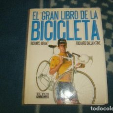 Coleccionismo deportivo: EL GRAN LIBRO DE LA BICICLETA , RICHARD GRANT - RICHARD BALLANTINE. Lote 84098152