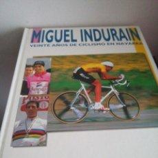 Coleccionismo deportivo: MIGUEL INDURAIN - VEINTE AÑOS CICLISMO EN NAVARRA - DIARIO DE NAVARRA - 1996. Lote 85249916