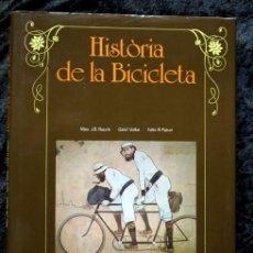 Coleccionismo deportivo: HISTORIA DE LA BICICLETA - MUY ILUSTRADO - 1981 - RAUCK / VOLKE / PATURI - TAPA DURA. Lote 89350088