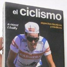 Coleccionismo deportivo: EL CICLISMO - A. NORET, L. BAILLY. Lote 92038790