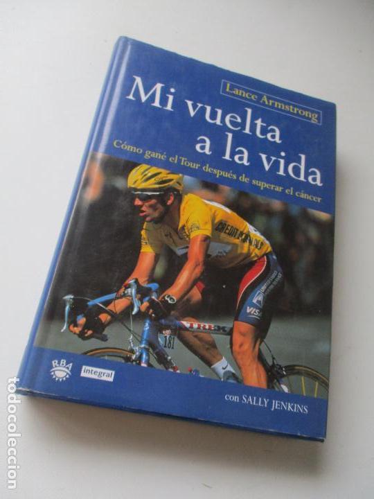 LANCE ARMSTRONG, MI VUELTA A LA VIDA,RBA, INTEGRAL-CÓMO GANÉ EL TOUR DESPUÉS DE SUPERAR EL CÁNCER (Coleccionismo Deportivo - Libros de Ciclismo)