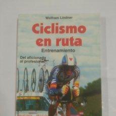 Coleccionismo deportivo: CICLISMO EN RUTA. ENTRENAMIENTO. DEL AFICIONADO AL PROFESIONAL. - LINDNER, WOLFRAM. TDKLT. Lote 93668645