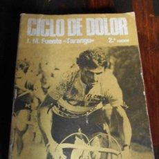 Coleccionismo deportivo: CICLO DE DOLOR. JOSE MANUEL FUENTE, TARANGU. 2ª EDICION. J.M. FUENTE Y J.L. ALVAREZ ZARAGOZA. GRAFIC. Lote 95105344