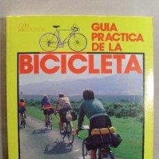 Coleccionismo deportivo: GUIA PRACTICA DE LA BICICLETA / JOHN WLCOCKSON / 1ª EDICIÓN 1982. Lote 97005627
