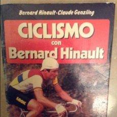 Coleccionismo deportivo: CICLISMO CON BERNARD HINAULT. (EDICIONES MARTINEZ ROCA). Lote 227553685