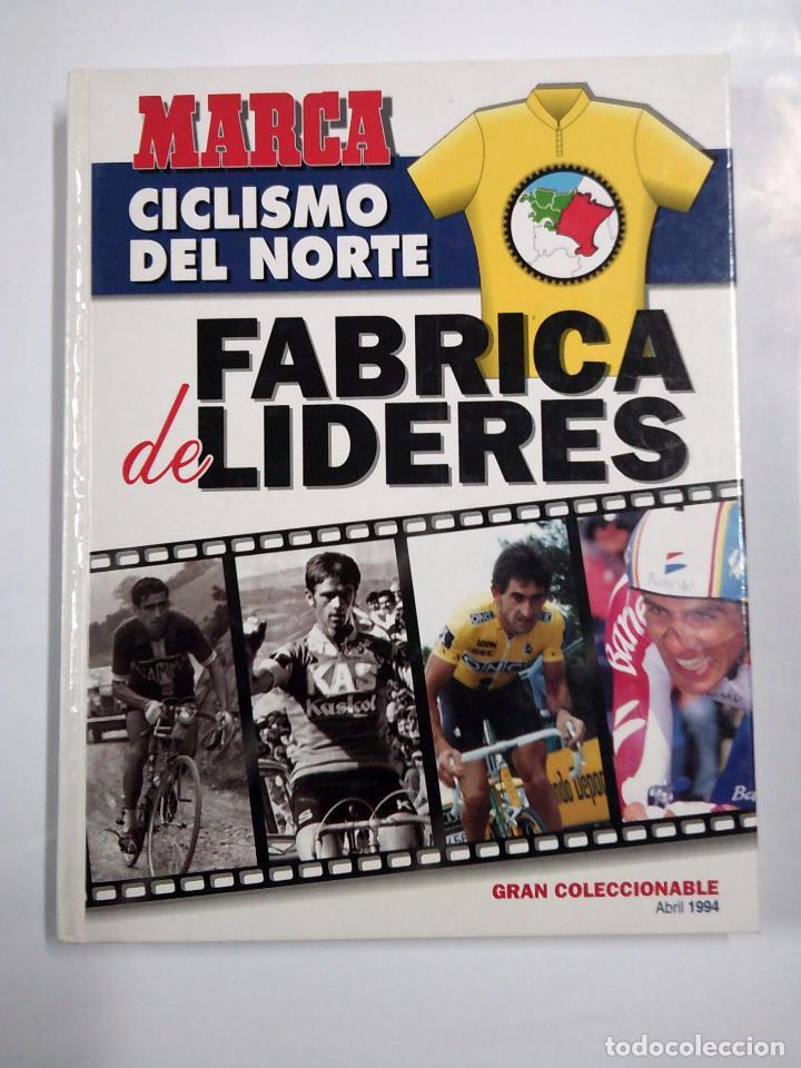 MARCA. CICLISMO DEL NORTE. FABRICA DE LIDERES. GRAN COLECCIONABLE 1994. TDK66 (Coleccionismo Deportivo - Libros de Ciclismo)