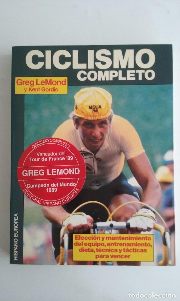 LIBRO CICLISMO COMPLETO/GREG LEMOND Y KENT GORDIS. (Coleccionismo Deportivo - Libros de Ciclismo)