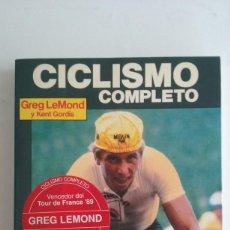 Coleccionismo deportivo: LIBRO CICLISMO COMPLETO/GREG LEMOND Y KENT GORDIS.. Lote 101542055