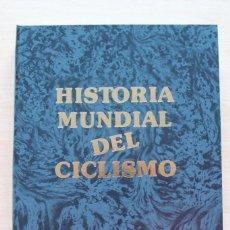 Coleccionismo deportivo: HISTORIA MUNDIAL DEL CICLISMO 1761-1988 - UNIVERSO EDITORIAL. Lote 102646195