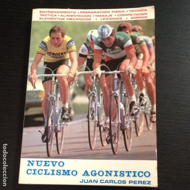 NUEVO CICLISMO AGONISTICO - JUAN CARLOS PEREZ - LIBRO ORIGINAL 1981 - BICI BICILETA CISCLISTA TOUR (Coleccionismo Deportivo - Libros de Ciclismo)