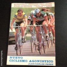 Coleccionismo deportivo: NUEVO CICLISMO AGONISTICO - JUAN CARLOS PEREZ - LIBRO ORIGINAL 1981 - BICI BICILETA CISCLISTA TOUR. Lote 104555071