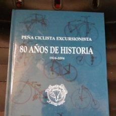 Coleccionismo deportivo: PEÑA EXCURSIONISTA. 80 AÑOS DE HISTORIA 1924-2004. FORRIOL, J - MIRANDA, V. VALENCIA. Lote 107785559