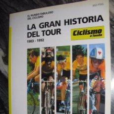 Coleccionismo deportivo: LA GRAN HISTORIA DEL TOUR 1903-1992.CICLISMO A FONDO.166 PP. 30X22. Lote 108299539
