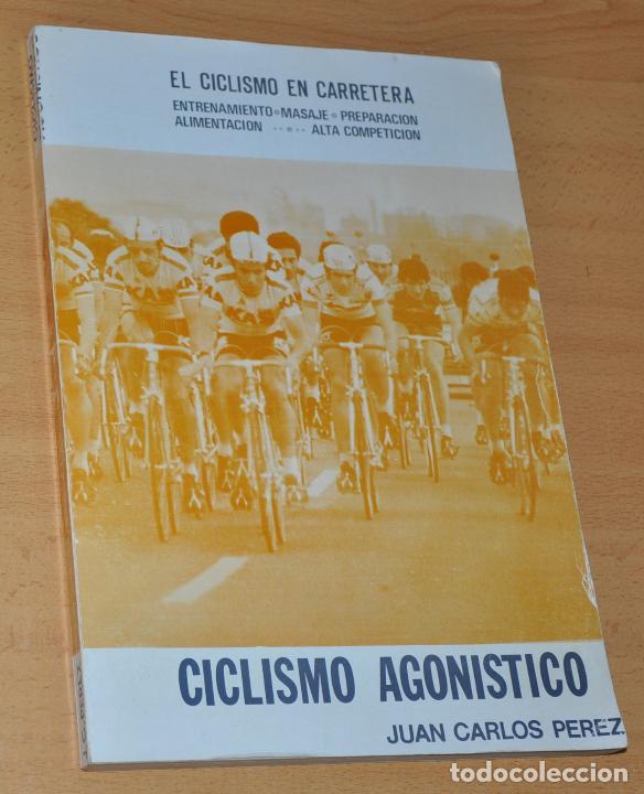 CICLISMO AGONÍSTICO - DE JUAN CARLOS PÉREZ - EDITA: CARLOS PÉREZ - AÑO 1978 (Coleccionismo Deportivo - Libros de Ciclismo)