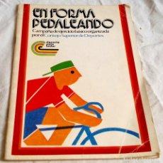 Coleccionismo deportivo: EN FORMA PEDALEANDO, CAMPAÑA DE EJERCICIO BÁSICO ORGANIZADA POR EL CONSEJO SUPERIOR DE DEPORTES 1979. Lote 115119963