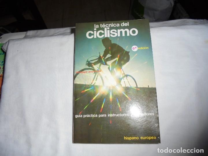 LA TECNICA DEL CICLISMO.GUIA PRACTICA PARA INSTRUCTORES Y CORREDORES. HISPANO EUROPEA 1984 (Coleccionismo Deportivo - Libros de Ciclismo)