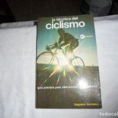 Coleccionismo deportivo: LA TECNICA DEL CICLISMO.GUIA PRACTICA PARA INSTRUCTORES Y CORREDORES. HISPANO EUROPEA 1984. Lote 115319011