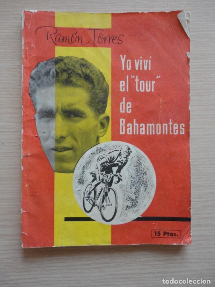 LIBRO YO VIVI EL TOUR DE BAHAMONTES 112 PAGS RAMON TORRES CICLISMO (Coleccionismo Deportivo - Libros de Ciclismo)
