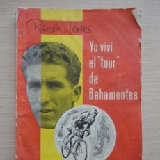 Coleccionismo deportivo: LIBRO YO VIVI EL TOUR DE BAHAMONTES 112 PAGS RAMON TORRES CICLISMO. Lote 115516823