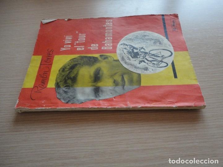 Coleccionismo deportivo: LIBRO YO VIVI EL TOUR DE BAHAMONTES 112 PAGS RAMON TORRES CICLISMO - Foto 2 - 115516823