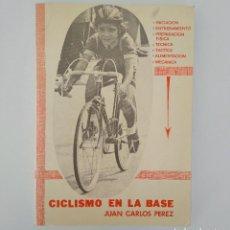 Coleccionismo deportivo: CICLISMO EN LA BASE. JUAN CARLOS PÉREZ 1980. Lote 116061327