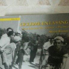 Coleccionismo deportivo: CICLISME EN LA SANG - LA HISTORIA DEL CICLISME A PICANYA. Lote 116341195